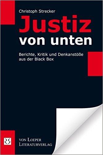 Justiz von unten: Ein wertvolles Buch des Richters a.D. Christoph Strecker